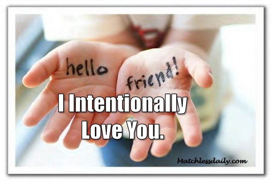 I intentionally Love You