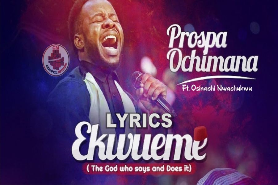 Prospa Ochimana Ekwueme Lyrics