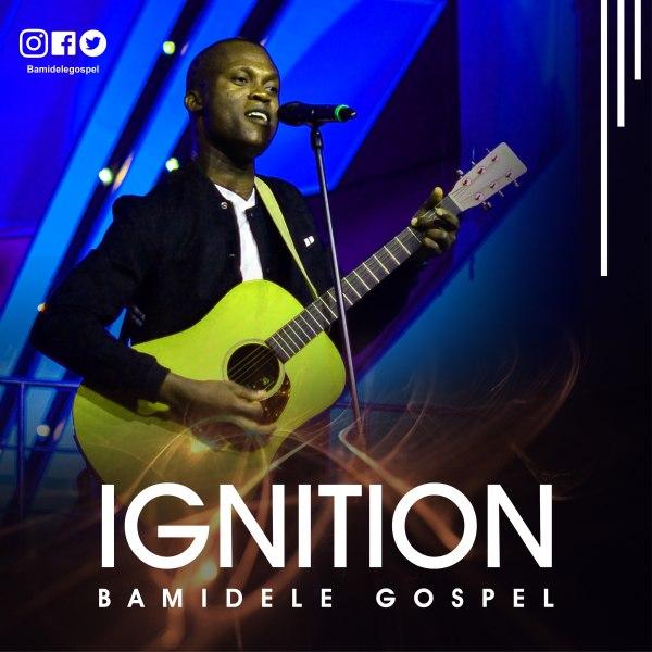 Ignition Album by Bamidele Gospel