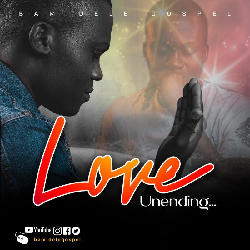 Love Unending By Bamidele Gospel