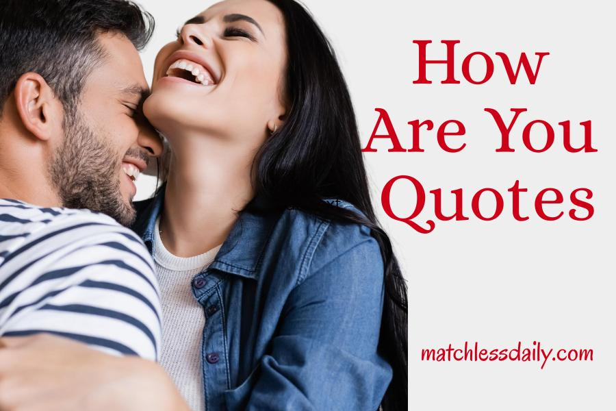 How are you quotes